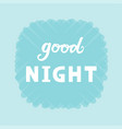 good night for logotype flyer banner vector image