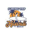 surfing trip hawaii beach t shirt design vector image vector image