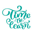 time to learn vintage text hand drawn vector image