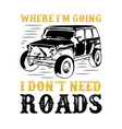 car adventure quote and saying 100 best for vector image vector image