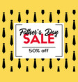 fathers day sale discount template vector image vector image