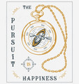 old pursuit is happiness vector image