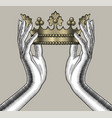 female hands holding a gold crown vector image vector image
