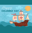 happy columbus day greeting card or poster design vector image