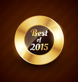 best of 2015 golden label badge design symbol vector image vector image