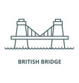 british bridge line icon british bridge vector image vector image