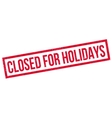Closed For Holidays rubber stamp vector image