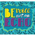 Be avoice not an echo Social poster concept vector image
