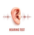 Hearing test Ear on white background vector image