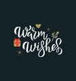 warm wishes greeting white calligraphy phrase vector image