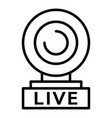 web cam live icon outline style vector image vector image