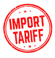import tariff sign or stamp vector image vector image