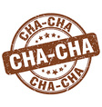 cha-cha brown grunge round vintage rubber stamp vector image vector image