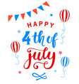 fourth of july poster with hand written lettering vector image vector image