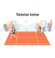 tennis time court vector image vector image