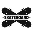 crossed skateboard logo simple style vector image