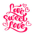 love sweet love elegant greeting card design with vector image vector image