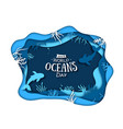world oceans day paper art sea waves and fish vector image vector image