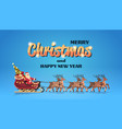 santa claus in sleigh with reindeers merry vector image vector image