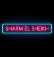 sharm el sheikh neon sign bright light signboard vector image vector image