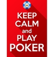 Keep Calm and play poker Card or invitation vector image