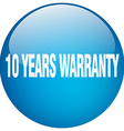 10 years warranty blue round gel isolated push vector image vector image