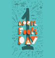 fools day composition trendy lettering vector image