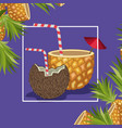 fresh pineapple and coconut tropical fruits vector image