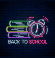 neon banner with back to school text books and vector image vector image