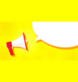 picture megaphone on a yellow background pop art vector image vector image