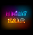 night sale neon glowing text black background vector image