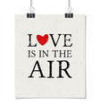 love is in air vintage poster with paper clips vector image vector image