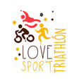 love triathlon sport logo colorful hand drawn vector image vector image