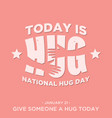 vintage design quote national hug day vector image vector image