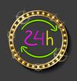 24 hours neon signboard fluorescent banner vector image