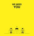 we need you job vacancy new recruitment trainee vector image