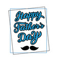 happy fathers day lettering trendy greeting card vector image