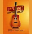 unplugged acoustic guitar concert poster vector image vector image