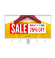 billboard with offer of sale get up to 75 percent vector image vector image