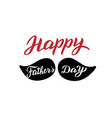 happy fathers day quote dad holiday celebration vector image vector image