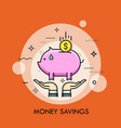 two hands holding piggy bank and dollar coin vector image vector image