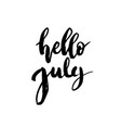 hello july brush lettering vector image