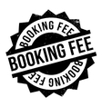 Booking Fee rubber stamp vector image vector image