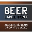 vintage font Beer label style vector image vector image
