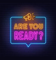 are you ready neon sign in speech bubble vector image vector image