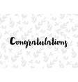 card with calligraphy lettering congratulations vector image
