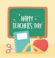 happy teachers day chalkboard notebook ruler vector image vector image
