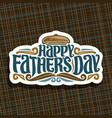 logo for fathers day vector image vector image