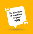 warning quote my alone time is sometimes for your vector image