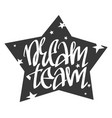 dream team handwritten text vector image